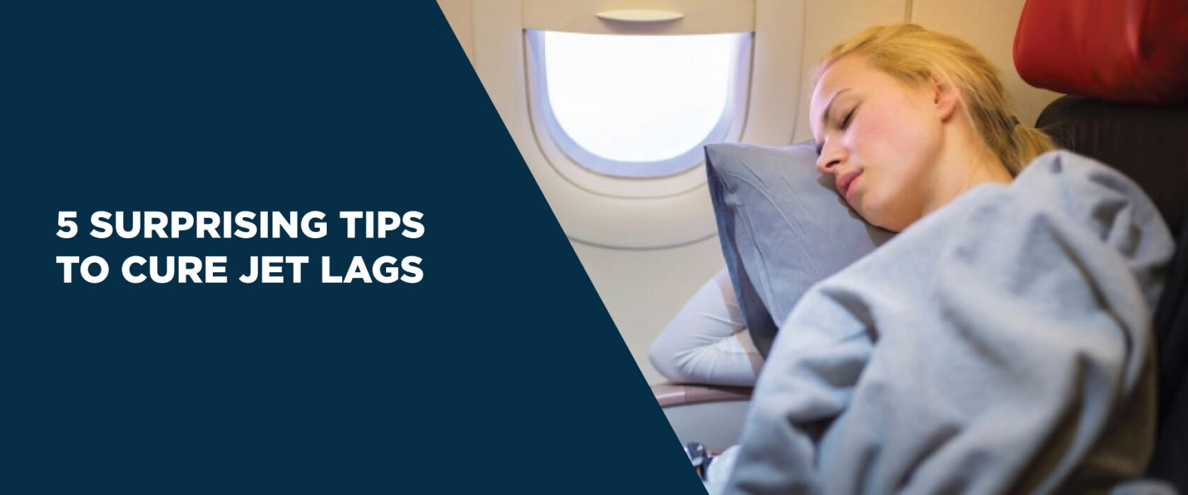 5 Surprising Tips to Cure Jet Lags